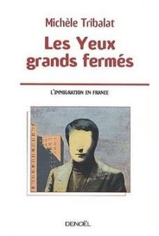 michele-tribalat- les-yeux-grand-fermés-editions-denoël-2010