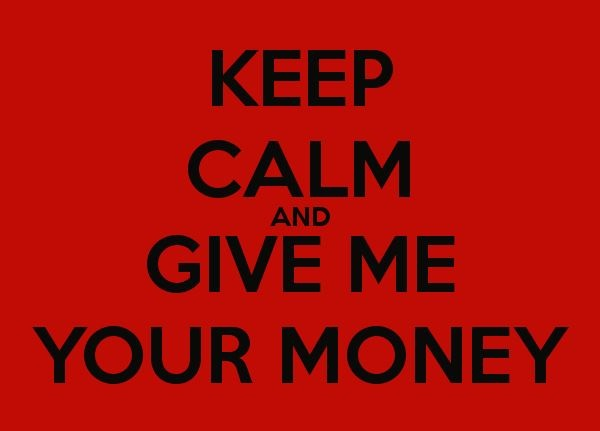 keep-calm-and-give-me-your-money